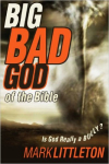 The Big, Bad God of the Bible