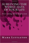 Surviving the Worst Days of Your Life: Overcoming Deep Depression